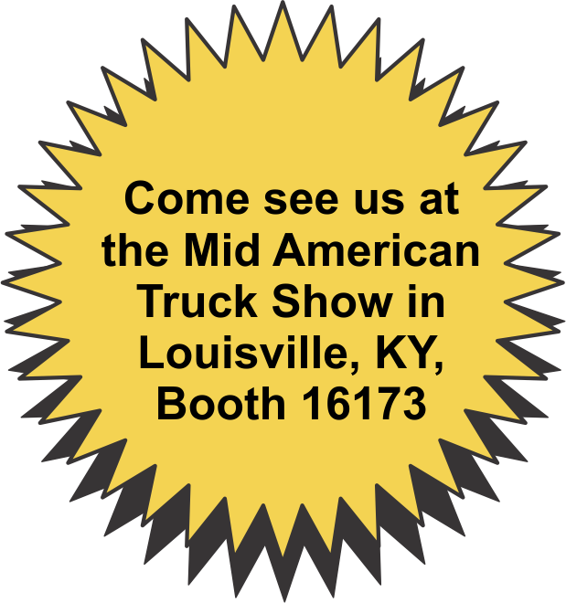 Come see us at the Mid American Truck Show in Louisville, KY, Booth 16173
